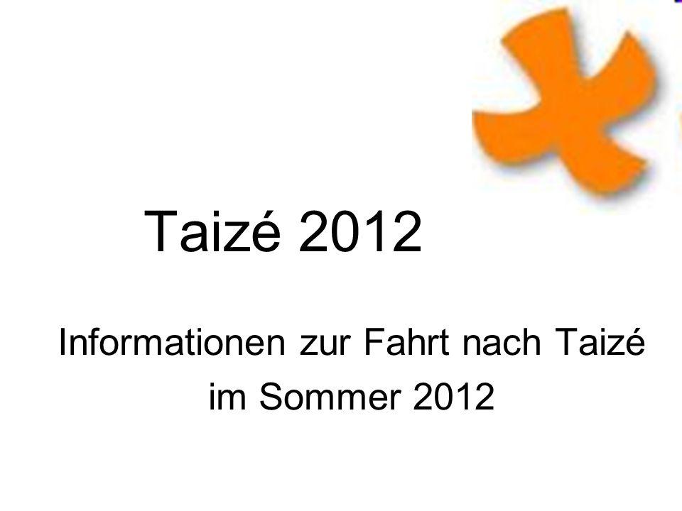 Informationen zur Fahrt nach Taizé im Sommer 2012