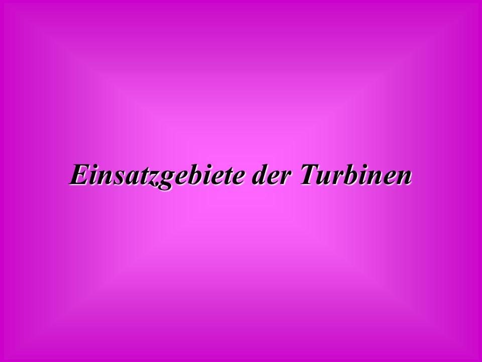 Einsatzgebiete der Turbinen