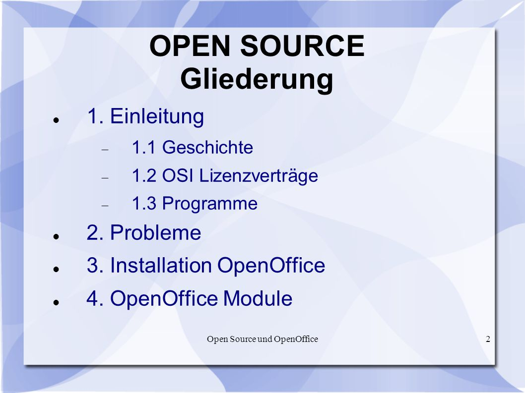 OPEN SOURCE Gliederung
