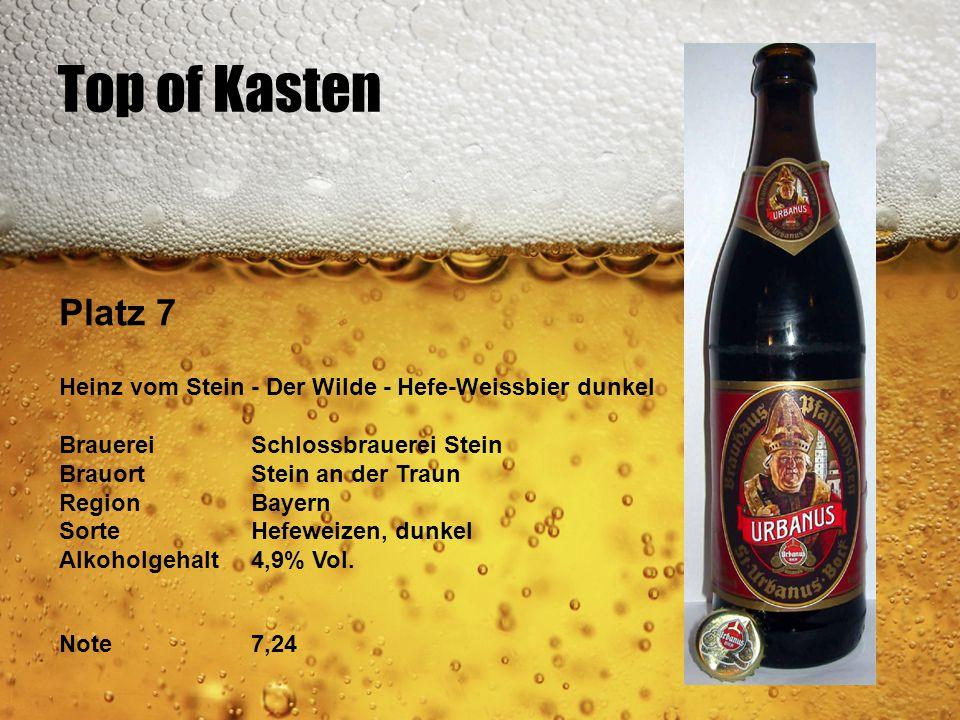 Top of Kasten Platz 7. Heinz vom Stein - Der Wilde - Hefe-Weissbier dunkel. Brauerei Schlossbrauerei Stein.