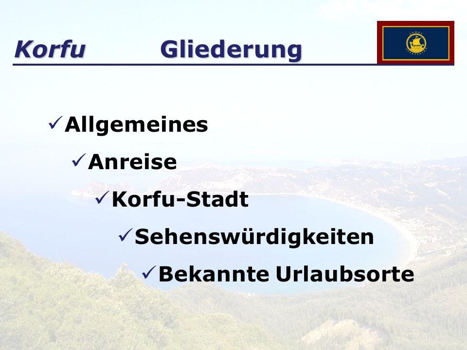 Korfu Gliederung Allgemeines Anreise Korfu-Stadt Sehenswürdigkeiten