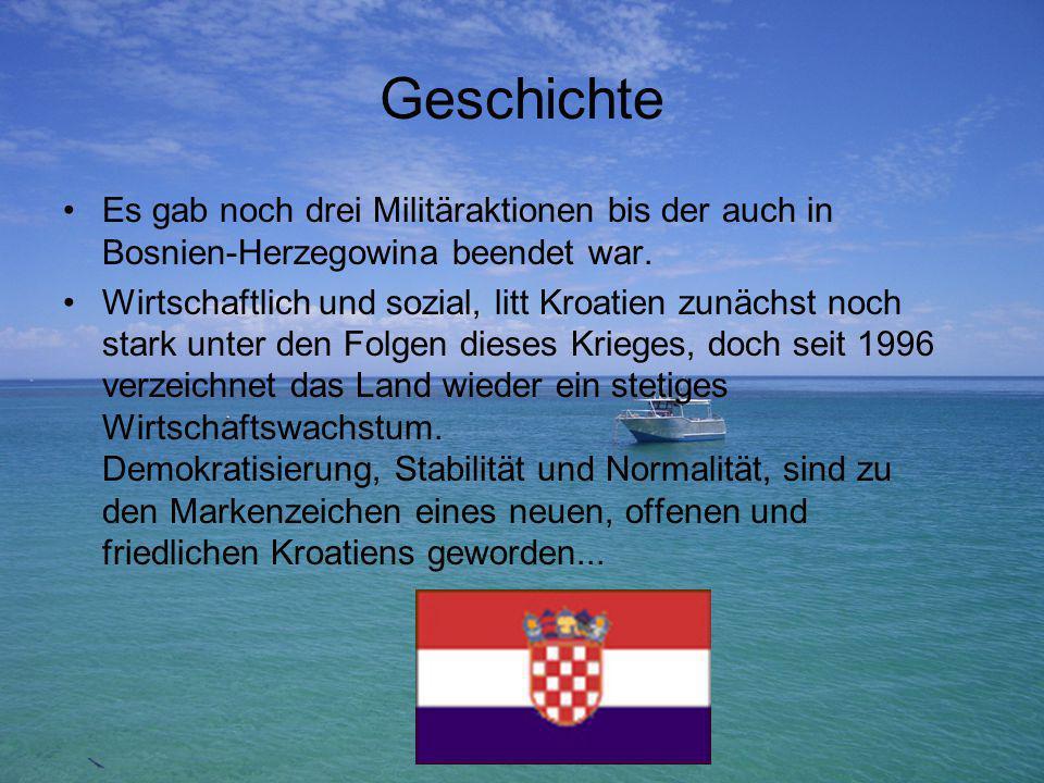 Geschichte Es gab noch drei Militäraktionen bis der auch in Bosnien-Herzegowina beendet war.