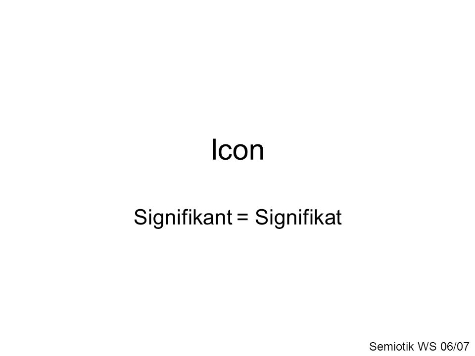 Signifikant = Signifikat
