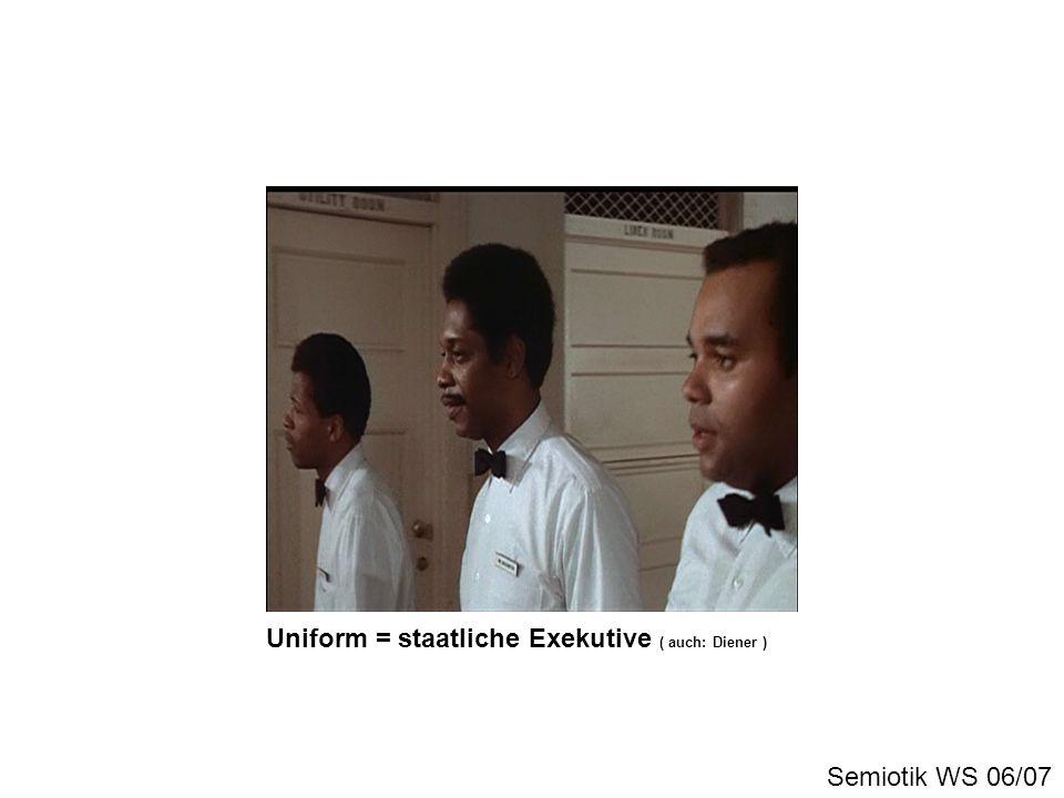 Uniform = staatliche Exekutive ( auch: Diener )