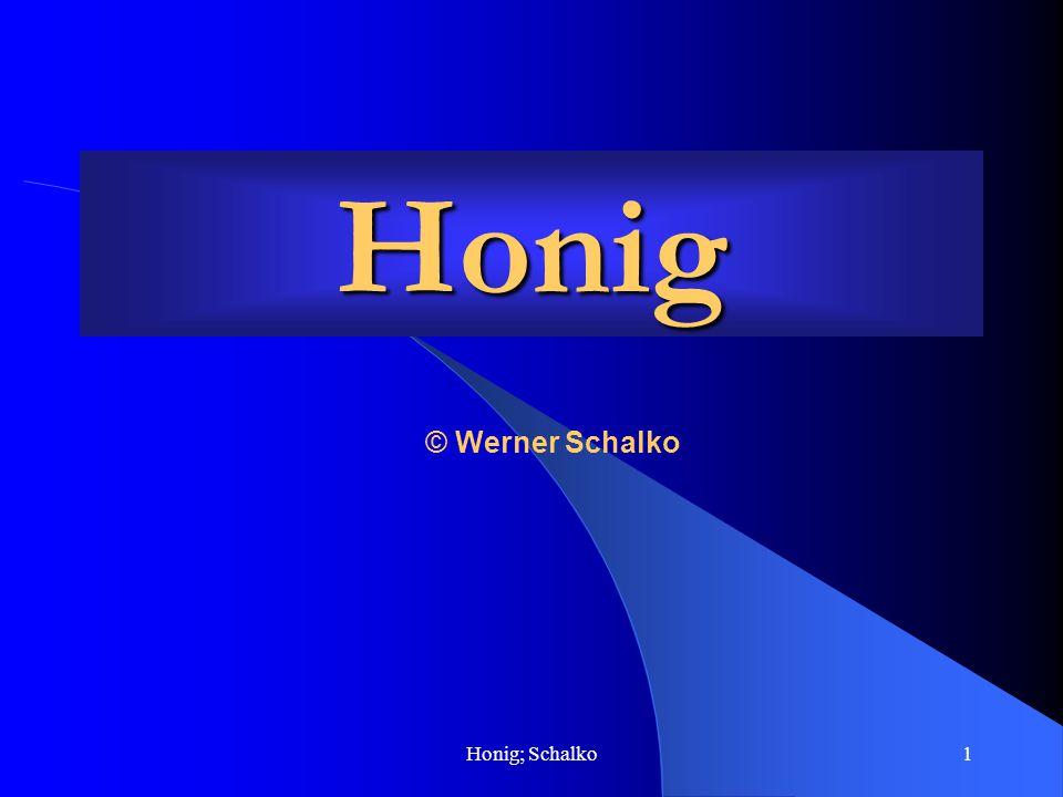 Honig © Werner Schalko Honig; Schalko