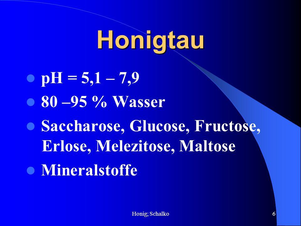 Honigtau pH = 5,1 – 7,9 80 –95 % Wasser
