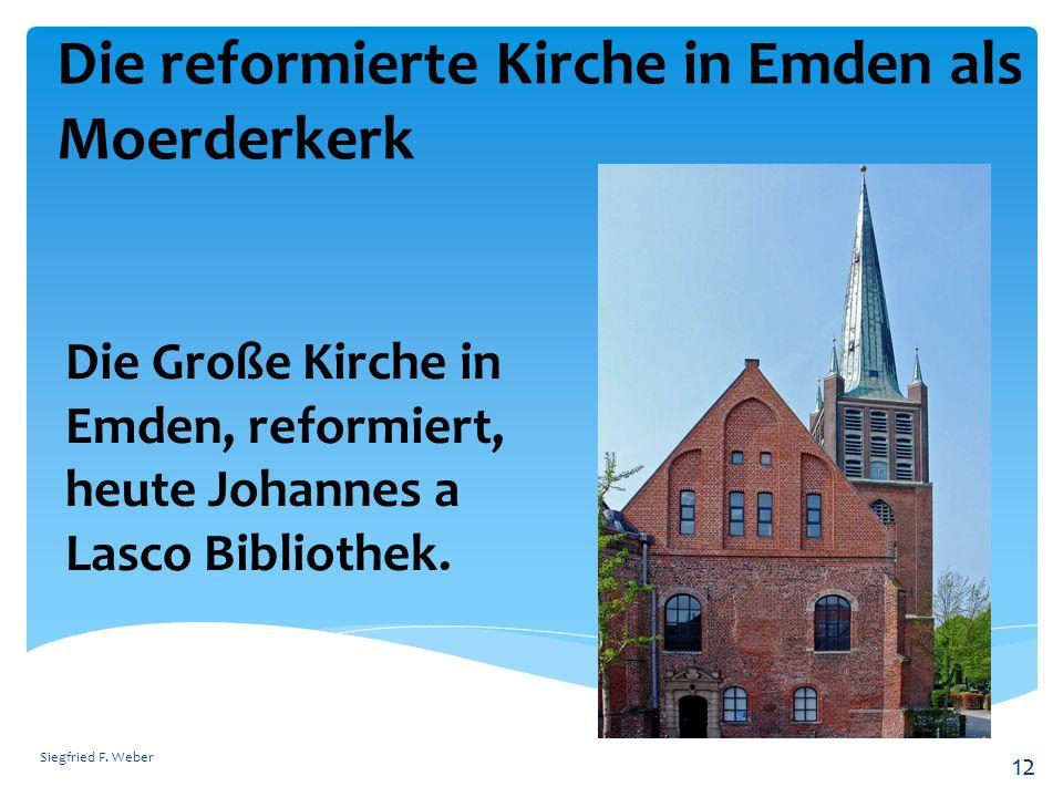 Die reformierte Kirche in Emden als Moerderkerk