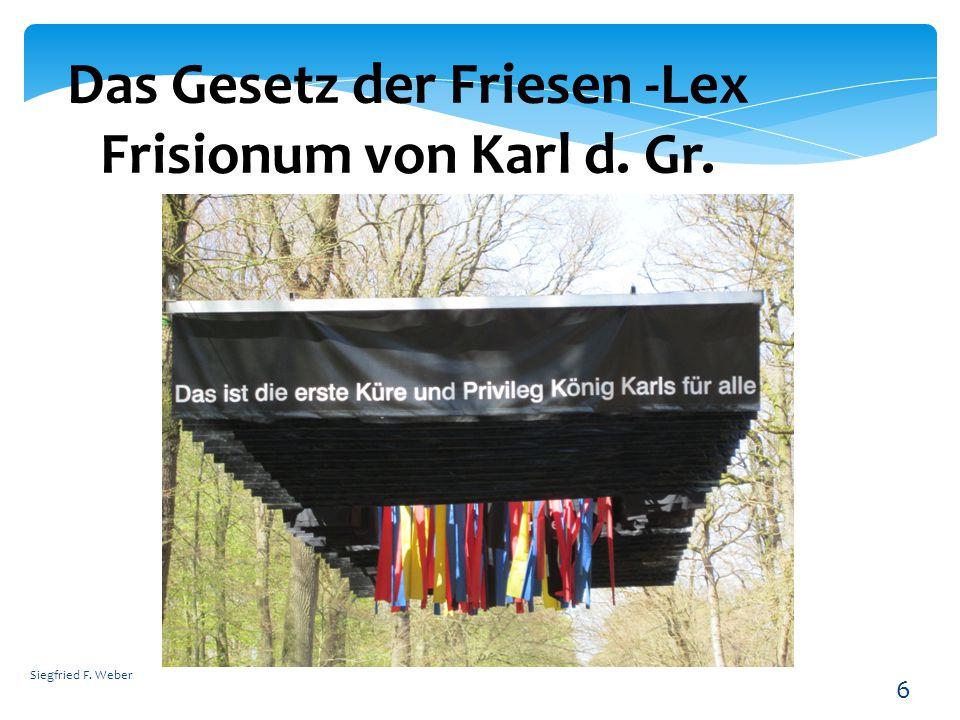 Das Gesetz der Friesen -Lex Frisionum von Karl d. Gr.