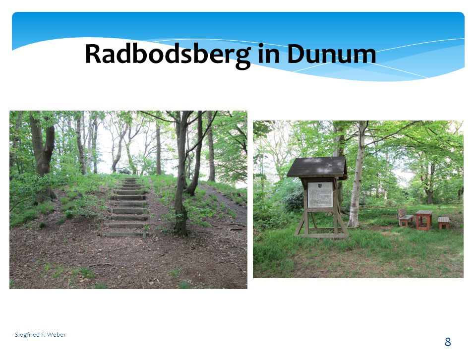 Radbodsberg in Dunum Siegfried F. Weber