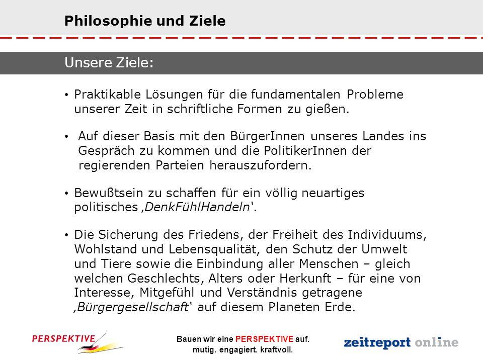 Philosophie und Ziele Unsere Ziele: