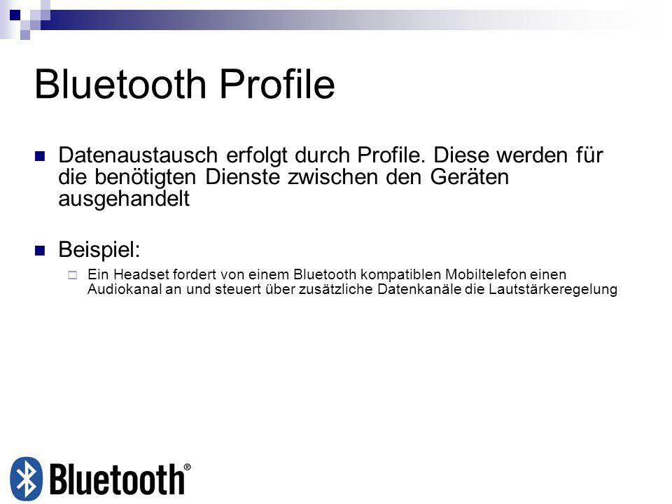 Bluetooth Profile Datenaustausch erfolgt durch Profile. Diese werden für die benötigten Dienste zwischen den Geräten ausgehandelt.