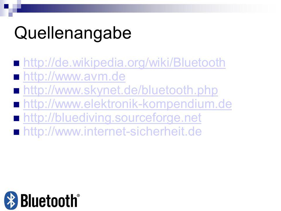 Quellenangabe http://de.wikipedia.org/wiki/Bluetooth http://www.avm.de