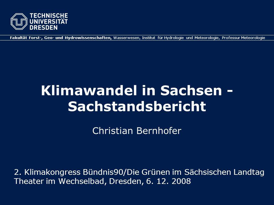 Klimawandel in Sachsen - Sachstandsbericht Christian Bernhofer