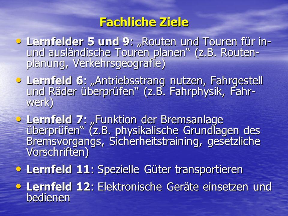 """Fachliche Ziele Lernfelder 5 und 9: """"Routen und Touren für in- und ausländische Touren planen (z.B. Routen-planung, Verkehrsgeografie)"""