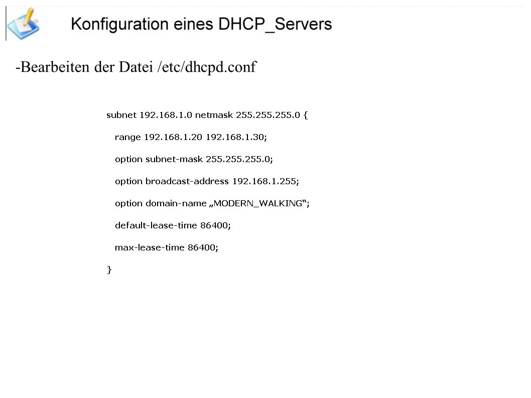-Bearbeiten der Datei /etc/dhcpd.conf