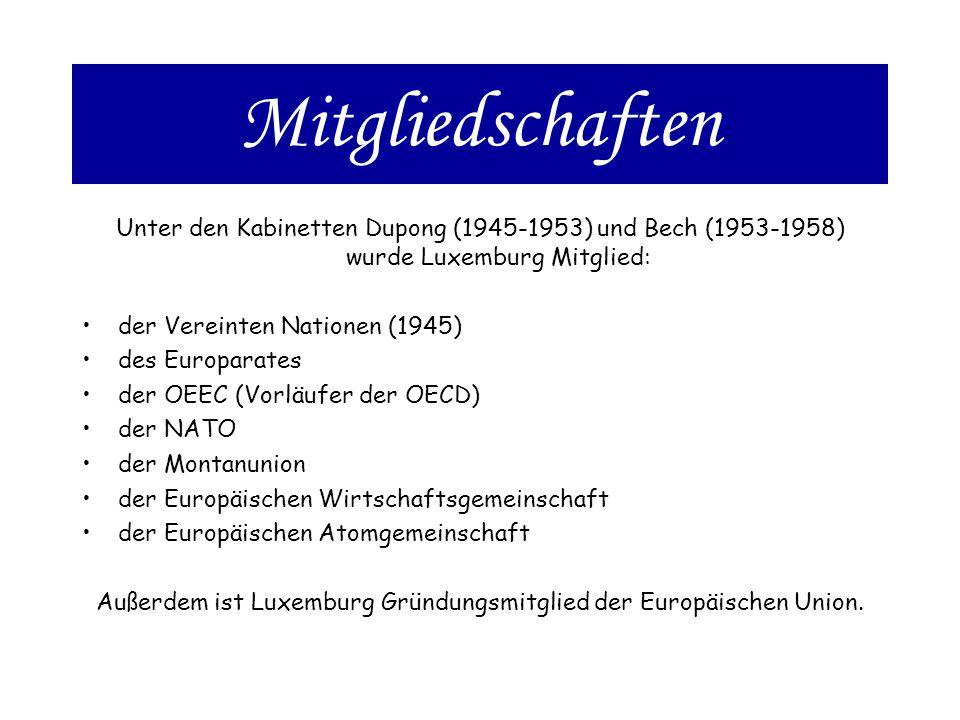 Außerdem ist Luxemburg Gründungsmitglied der Europäischen Union.