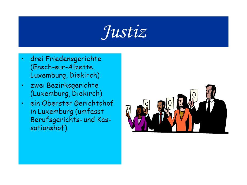 Justiz drei Friedensgerichte (Ensch-sur-Alzette, Luxemburg, Diekirch)