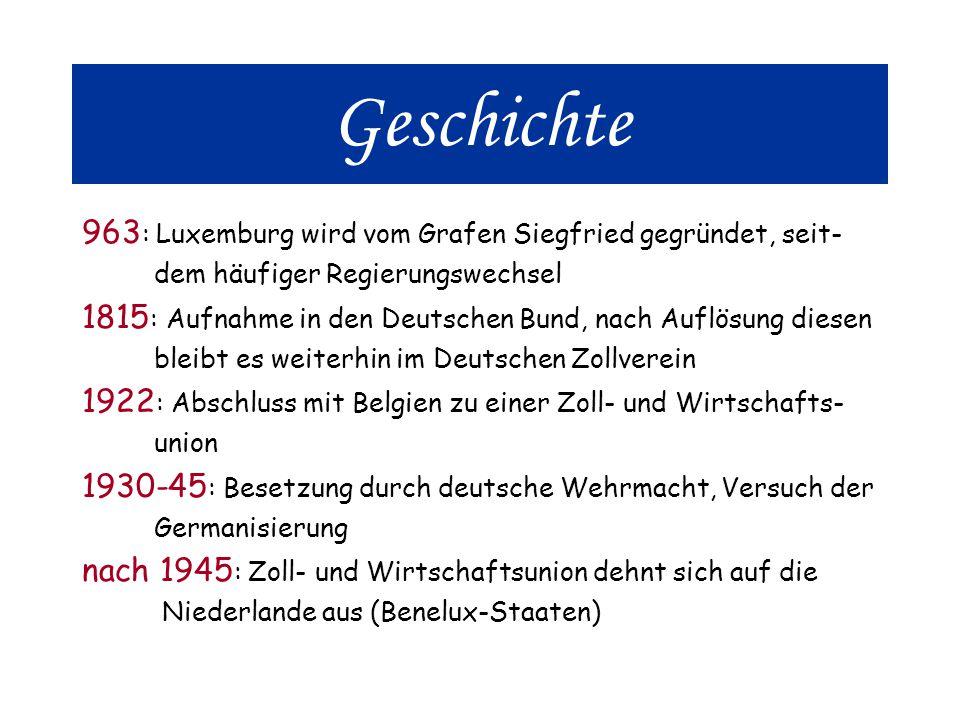 Geschichte 963: Luxemburg wird vom Grafen Siegfried gegründet, seit-