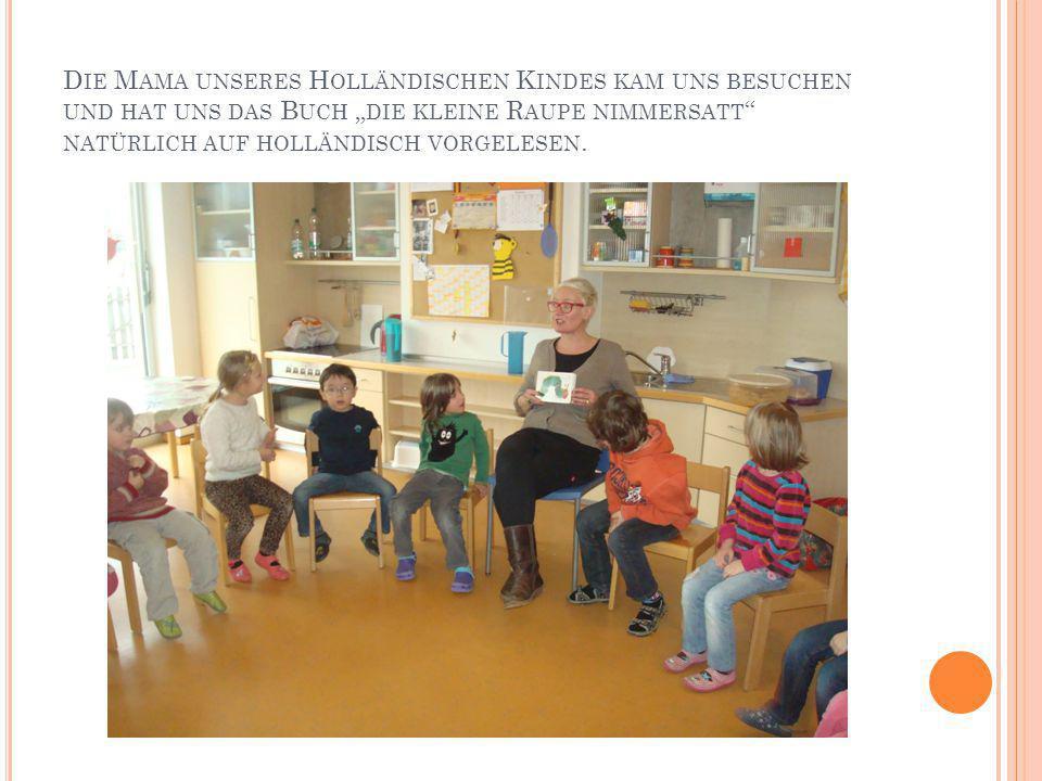 """Die Mama unseres Holländischen Kindes kam uns besuchen und hat uns das Buch """"die kleine Raupe nimmersatt natürlich auf holländisch vorgelesen."""