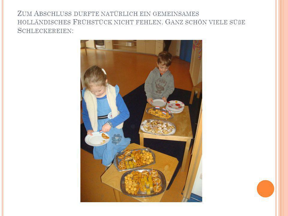 Zum Abschluss durfte natürlich ein gemeinsames holländisches Frühstück nicht fehlen.