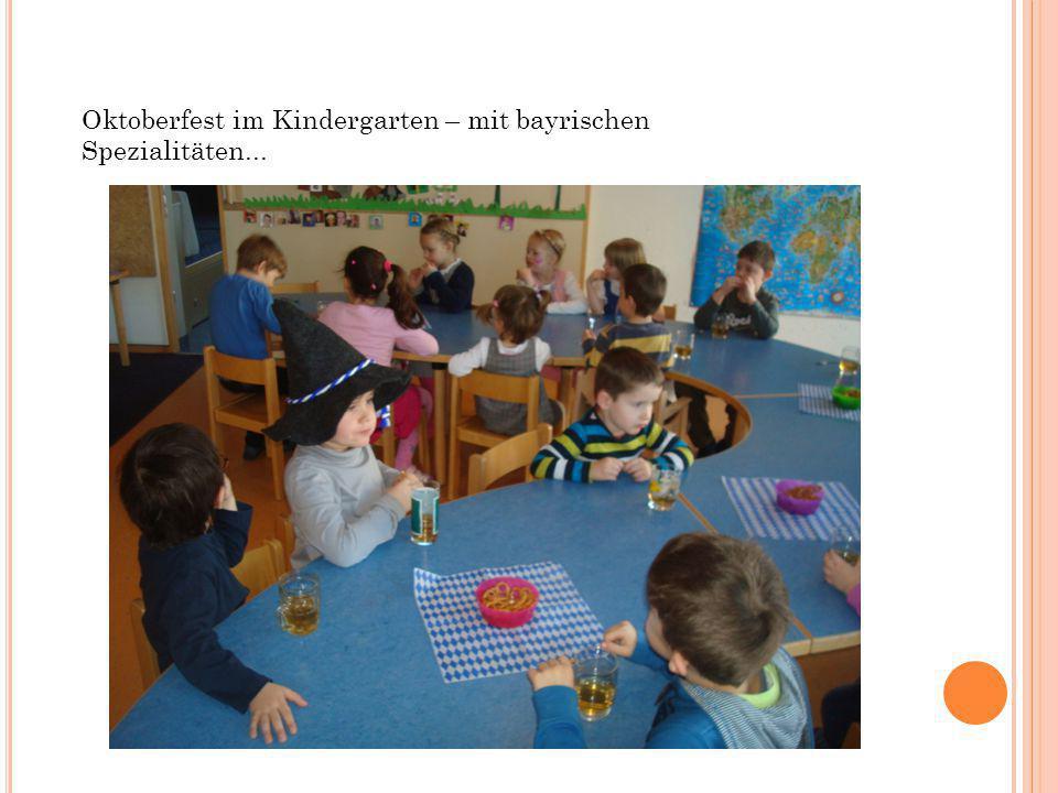 Oktoberfest im Kindergarten – mit bayrischen Spezialitäten...