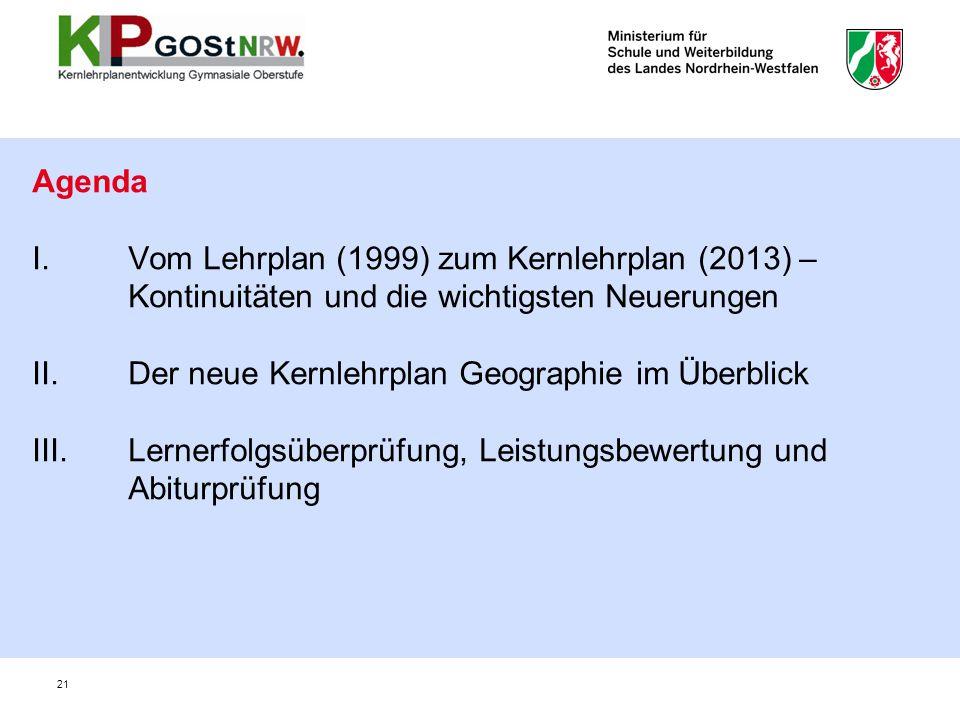 Agenda I. Vom Lehrplan (1999) zum Kernlehrplan (2013) –