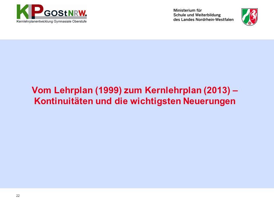 Vom Lehrplan (1999) zum Kernlehrplan (2013) – Kontinuitäten und die wichtigsten Neuerungen