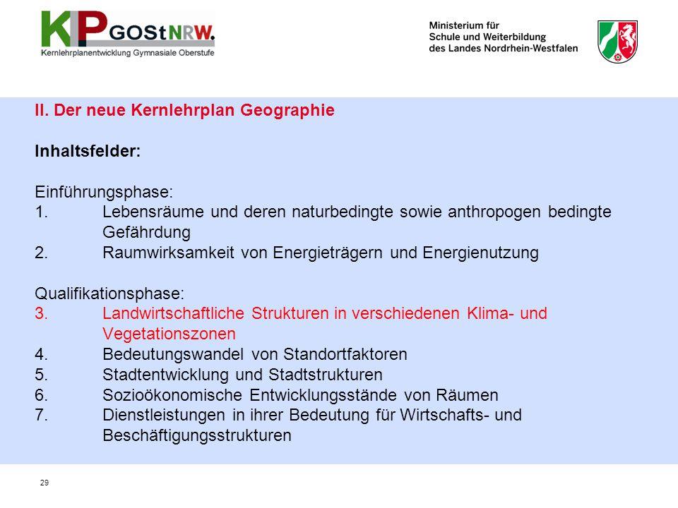 II. Der neue Kernlehrplan Geographie Inhaltsfelder: Einführungsphase: 1.