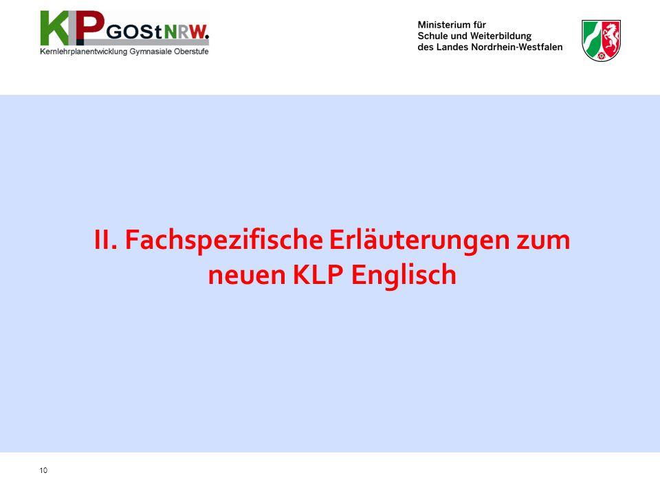II. Fachspezifische Erläuterungen zum neuen KLP Englisch