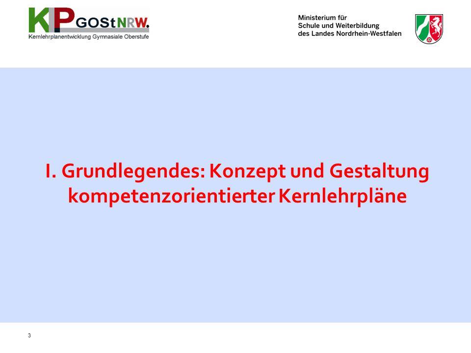 I. Grundlegendes: Konzept und Gestaltung kompetenzorientierter Kernlehrpläne