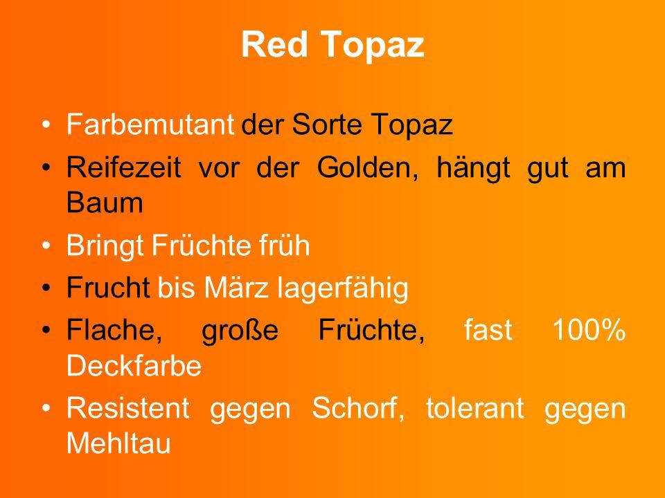 Red Topaz Farbemutant der Sorte Topaz