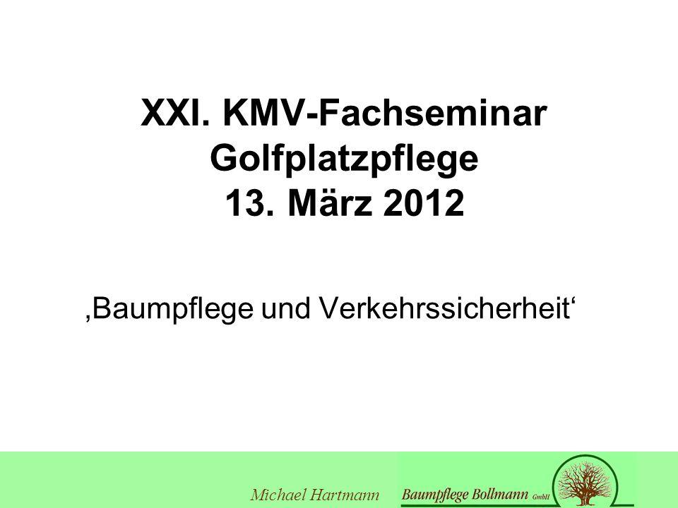 XXI. KMV-Fachseminar Golfplatzpflege 13. März 2012