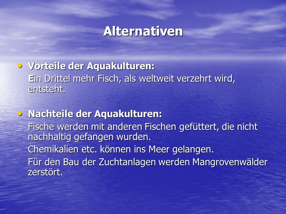 Alternativen Vorteile der Aquakulturen:
