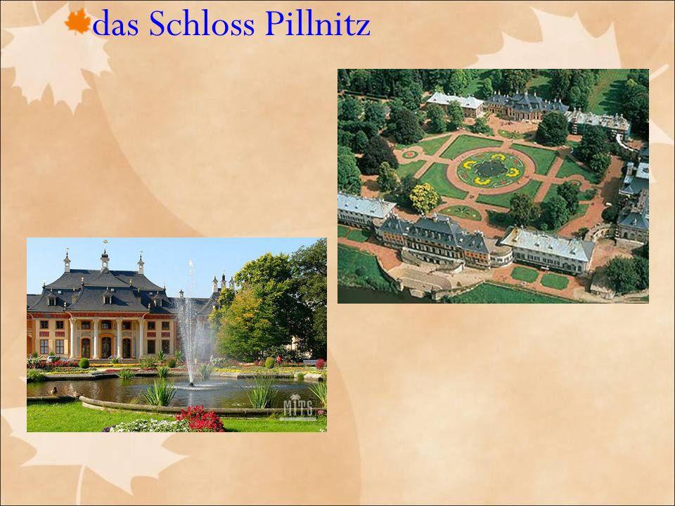 das Schloss Pillnitz