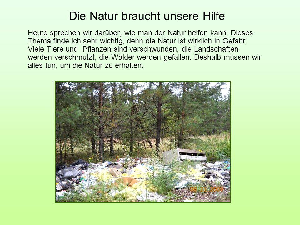 Die Natur braucht unsere Hilfe