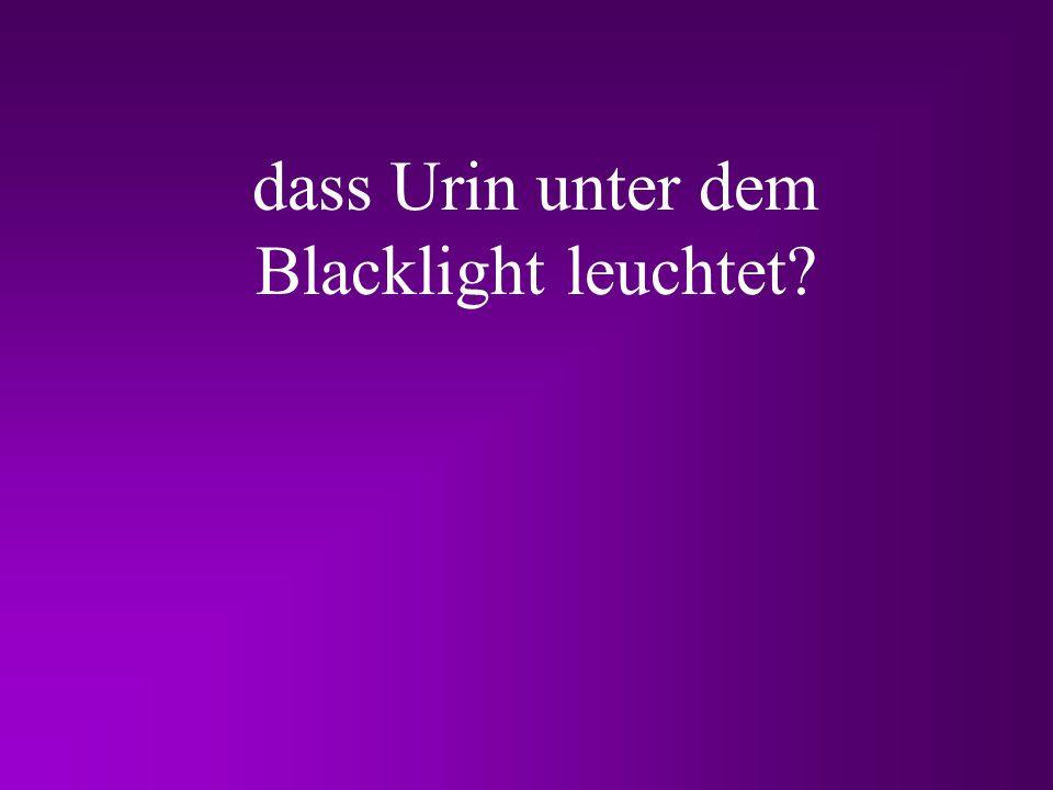 dass Urin unter dem Blacklight leuchtet