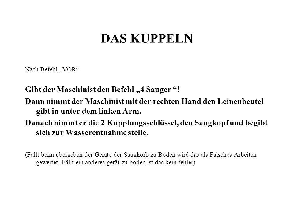 """DAS KUPPELN Gibt der Maschinist den Befehl """"4 Sauger !"""
