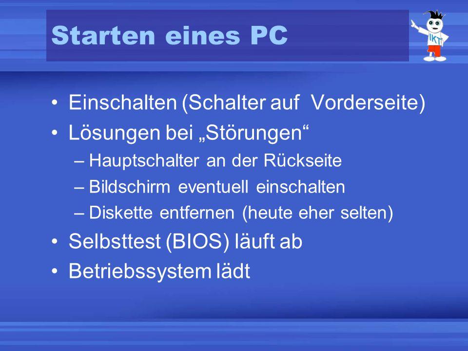 Starten eines PC Einschalten (Schalter auf Vorderseite)