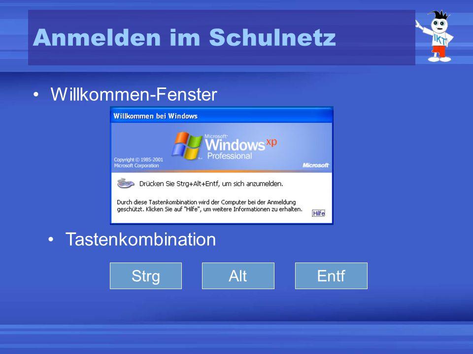 Anmelden im Schulnetz Willkommen-Fenster Tastenkombination Strg Alt