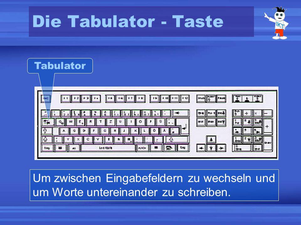 Die Tabulator - Taste Tabulator.