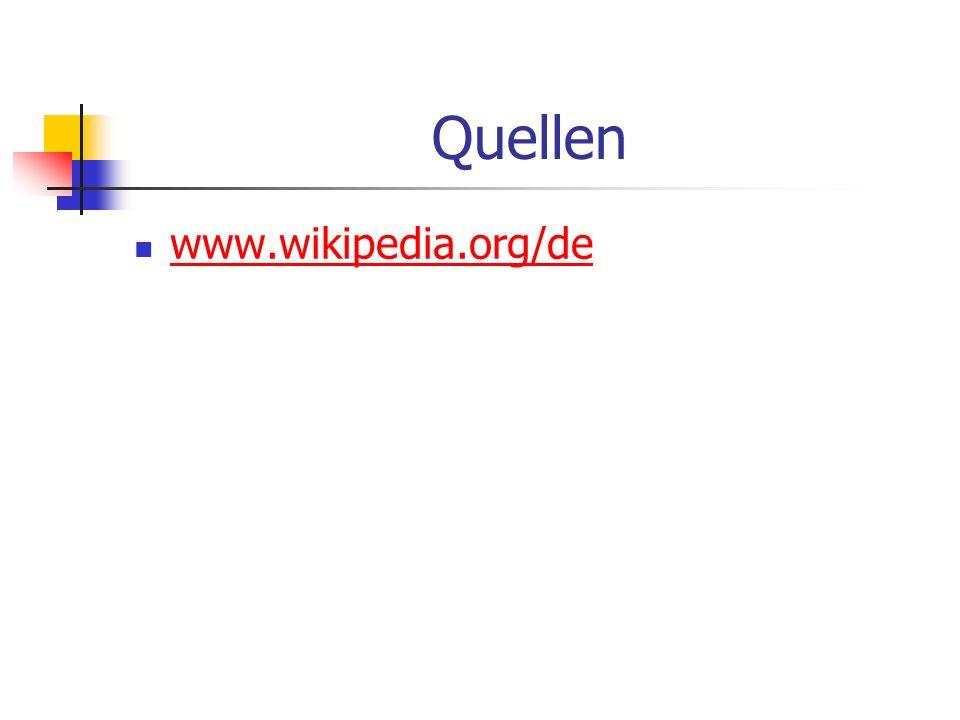 Quellen www.wikipedia.org/de