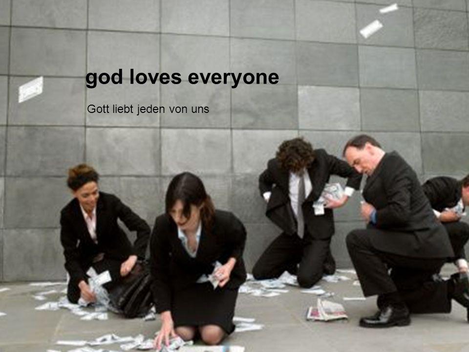 god loves everyone Gott liebt jeden von uns