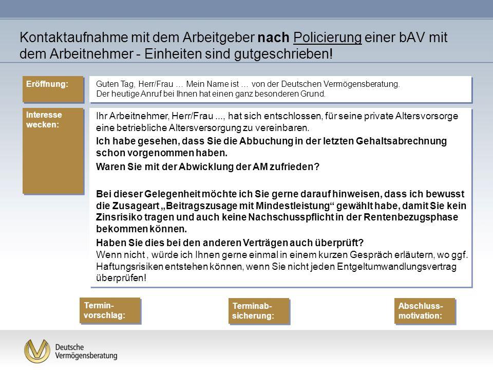 Kontaktaufnahme mit dem Arbeitgeber nach Policierung einer bAV mit dem Arbeitnehmer - Einheiten sind gutgeschrieben!