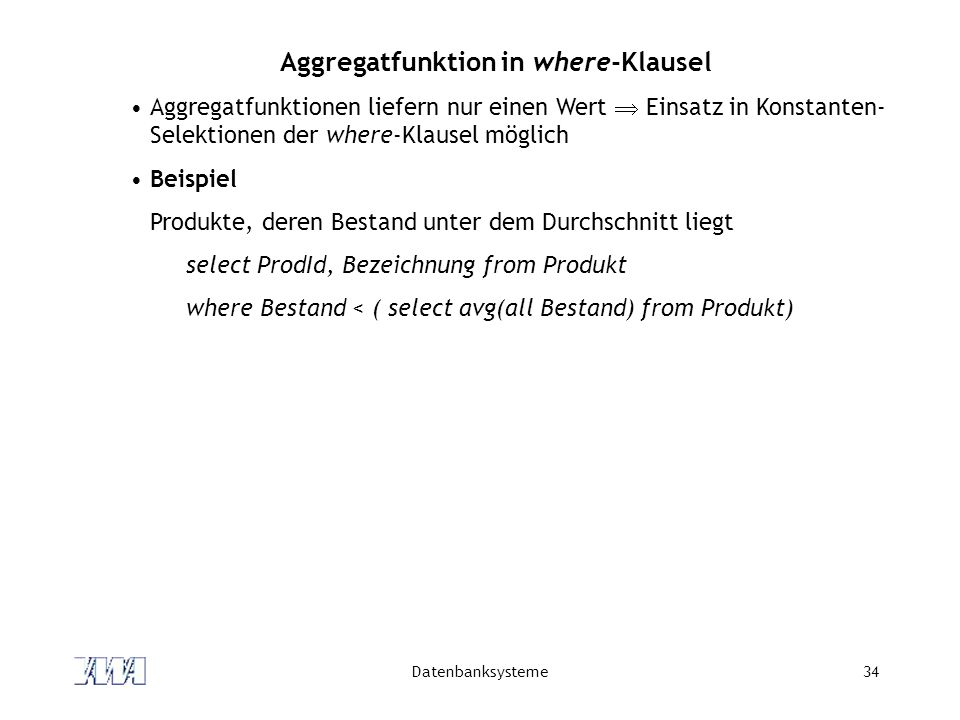 Aggregatfunktion in where-Klausel