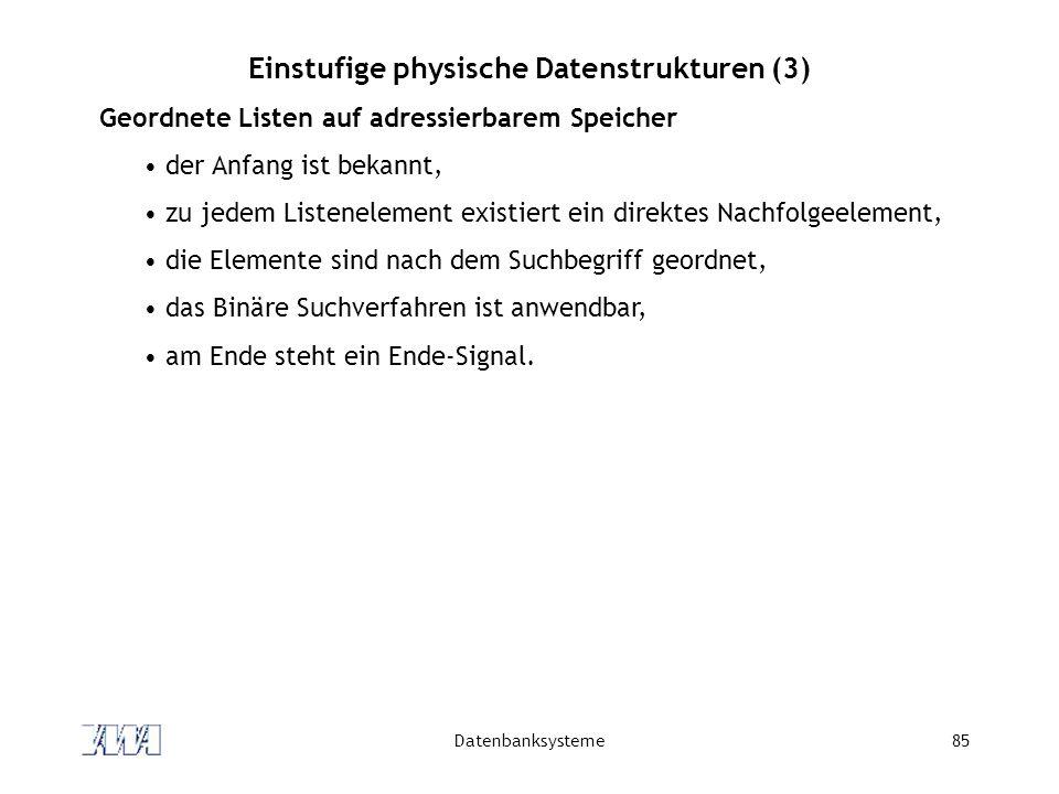 Einstufige physische Datenstrukturen (3)