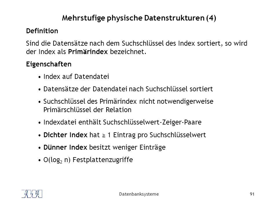 Mehrstufige physische Datenstrukturen (4)