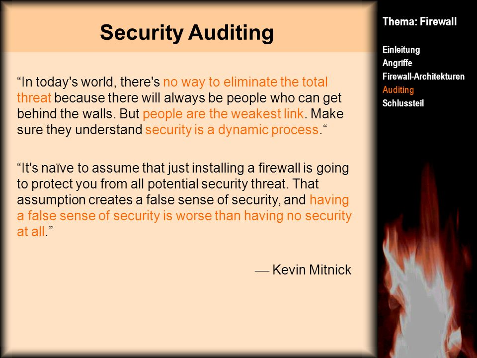Security Auditing Thema: Firewall. Einleitung. Angriffe. Firewall-Architekturen. Auditing. Schlussteil.