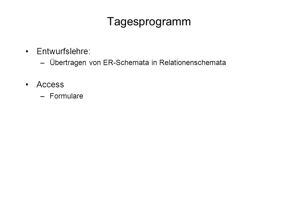 Tagesprogramm Entwurfslehre: Access