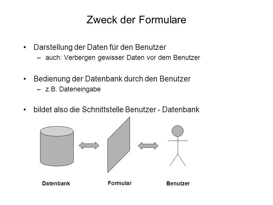 Zweck der Formulare Darstellung der Daten für den Benutzer