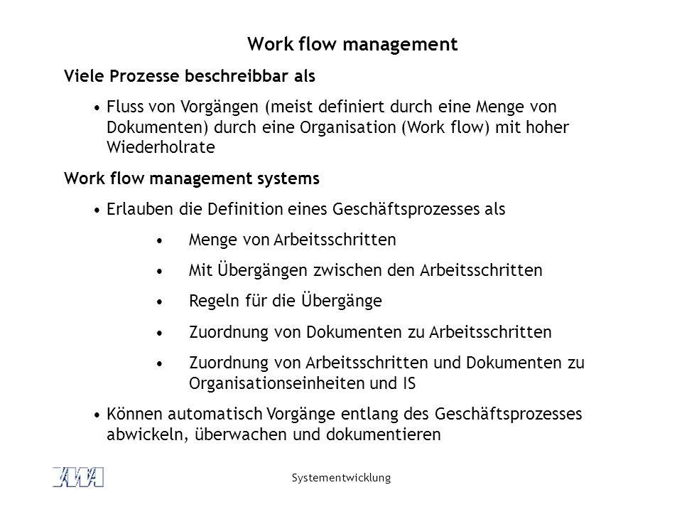 Work flow management Viele Prozesse beschreibbar als